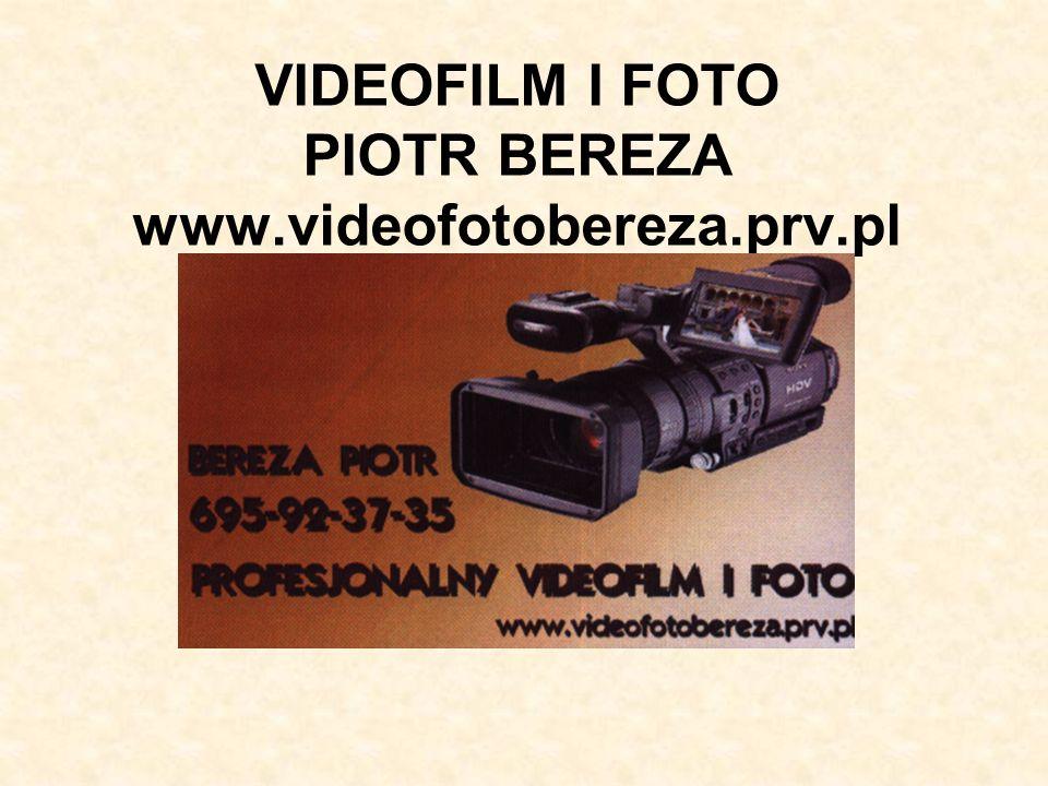VIDEOFILM I FOTO PIOTR BEREZA www.videofotobereza.prv.pl