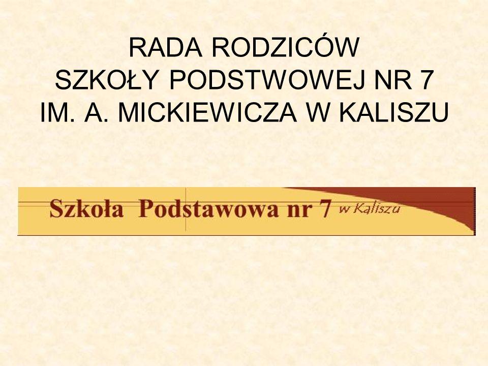RADA RODZICÓW SZKOŁY PODSTWOWEJ NR 7 IM. A. MICKIEWICZA W KALISZU