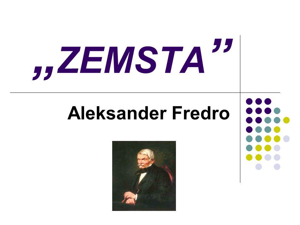 Biografia autora Aleksander Fredro był komediopisarzem, poetą, pamiętnikarzem, żył w latach 1790 lub 1791–1876.