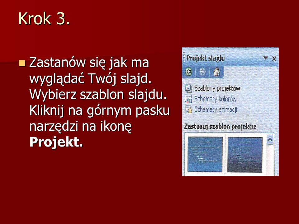 Krok 3. Zastanów się jak ma wyglądać Twój slajd. Wybierz szablon slajdu. Kliknij na górnym pasku narzędzi na ikonę Projekt. Zastanów się jak ma wygląd