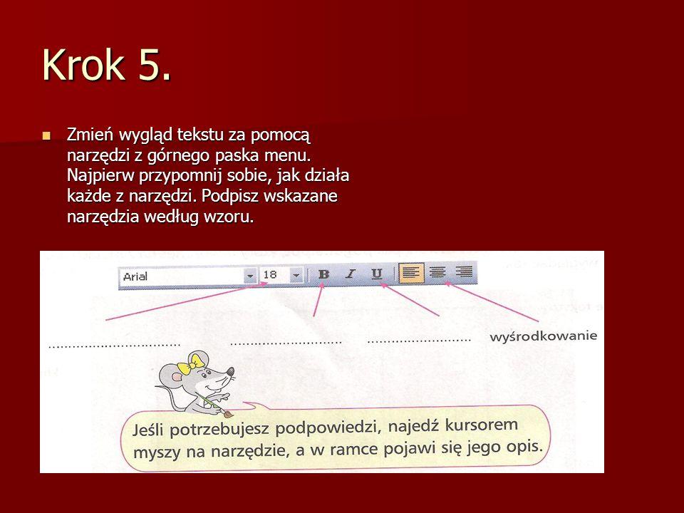 Krok 5. Zmień wygląd tekstu za pomocą narzędzi z górnego paska menu. Najpierw przypomnij sobie, jak działa każde z narzędzi. Podpisz wskazane narzędzi