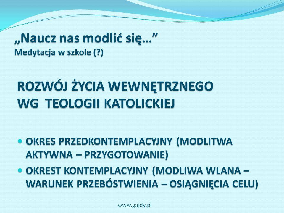 Naucz nas modlić się… Medytacja w szkole (?) MEDYTACJA W SZKOLE?? KONIECZNIE!!! www.gajdy.pl