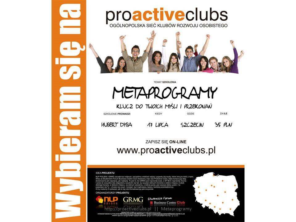 Chcę najpierw osiągnąć ogólne porozumienie, a dopiero potem wdawać się w dyskusję http://proactiveclubs.pl || Metaprogramy 17 lipca 2010 || Hubert Dyba
