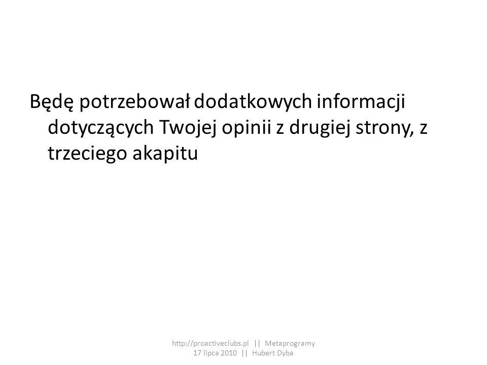 Będę potrzebował dodatkowych informacji dotyczących Twojej opinii z drugiej strony, z trzeciego akapitu http://proactiveclubs.pl || Metaprogramy 17 li