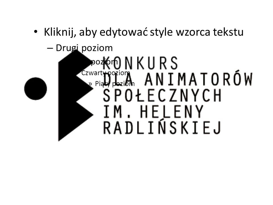 Kliknij, aby edytować style wzorca tekstu – Drugi poziom Trzeci poziom – Czwarty poziom » Piąty poziom