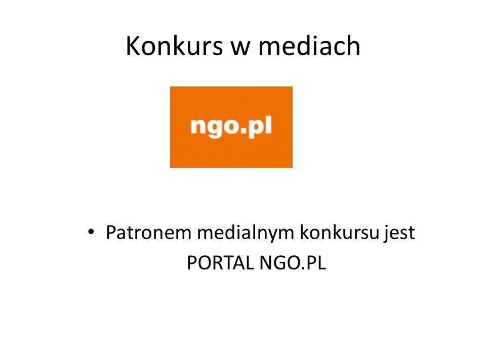 Konkurs w mediach Patronem medialnym konkursu jest PORTAL NGO.PL