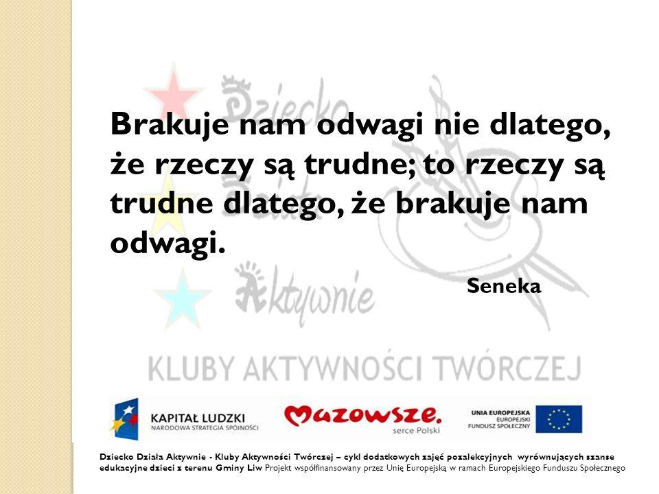 Dziecko Działa Aktywnie - Kluby Aktywności Twórczej – cykl dodatkowych zajęć pozalekcyjnych wyrównujących szanse edukacyjne dzieci z terenu Gminy Liw Projekt współfinansowany przez Unię Europejską w ramach Europejskiego Funduszu Społecznego ZESPÓŁ PROJEKTOWY Lidia Siuchta – koordynator główny SSP w Zającu Koordynatorzy szkolni: Małgorzata Sobotka SSP w Zającu Elżbieta Żołędowska SSP w Zawadach Piotr Sołowiński SSP w Wyszkowie Karina Wąsowska SSP w Ruchnie