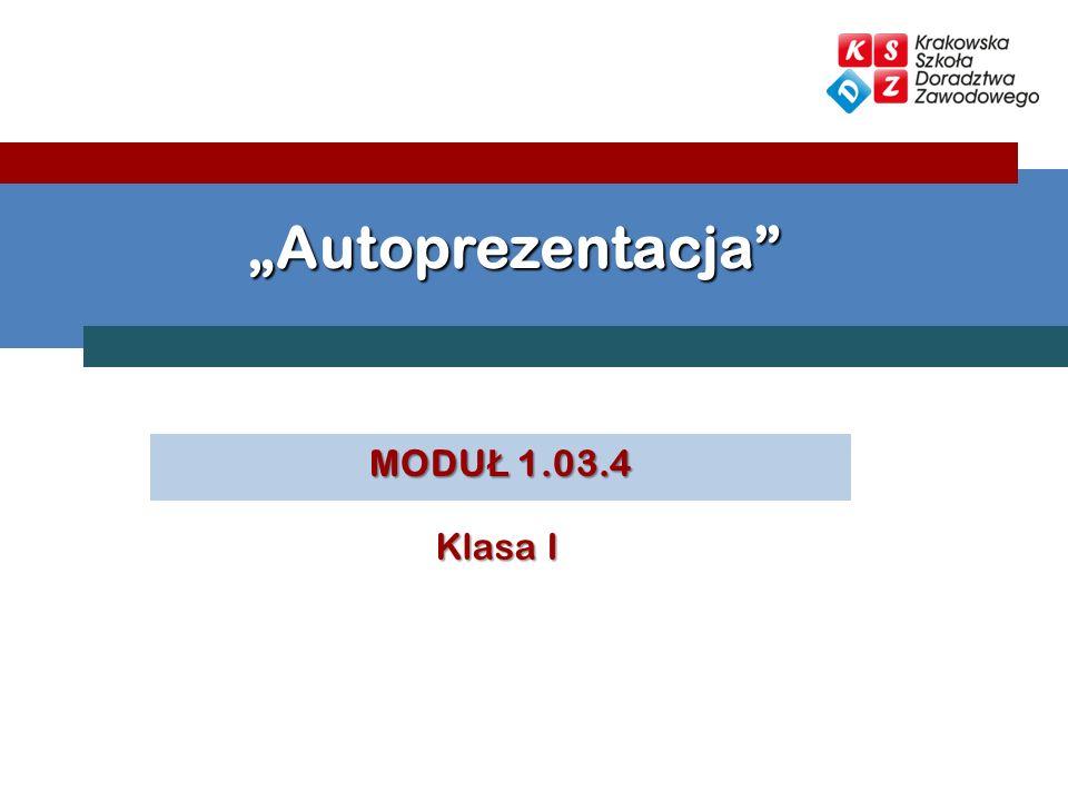 MODU Ł 1.03.4 Autoprezentacja Klasa I