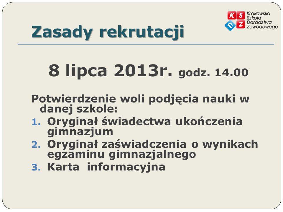 Zasady rekrutacji 9 lipca 2013r.