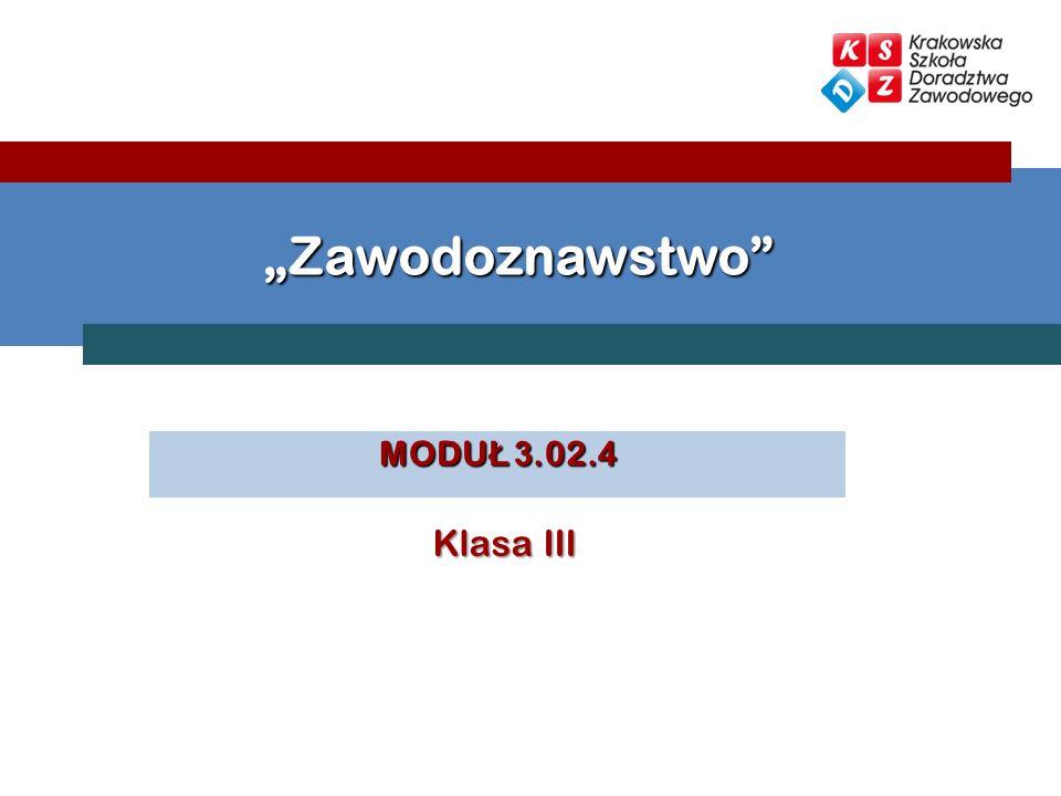MODU Ł 3.02. 4 Zawodoznawstwo Klasa III