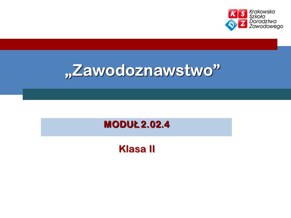 MODU Ł 2.02.4 Zawodoznawstwo Klasa II