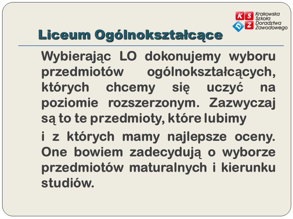 Liceum Ogólnokształcące Wybieraj ą c LO dokonujemy wyboru przedmiotów ogólnokszta ł c ą cych, których chcemy si ę uczy ć na poziomie rozszerzonym. Zaz