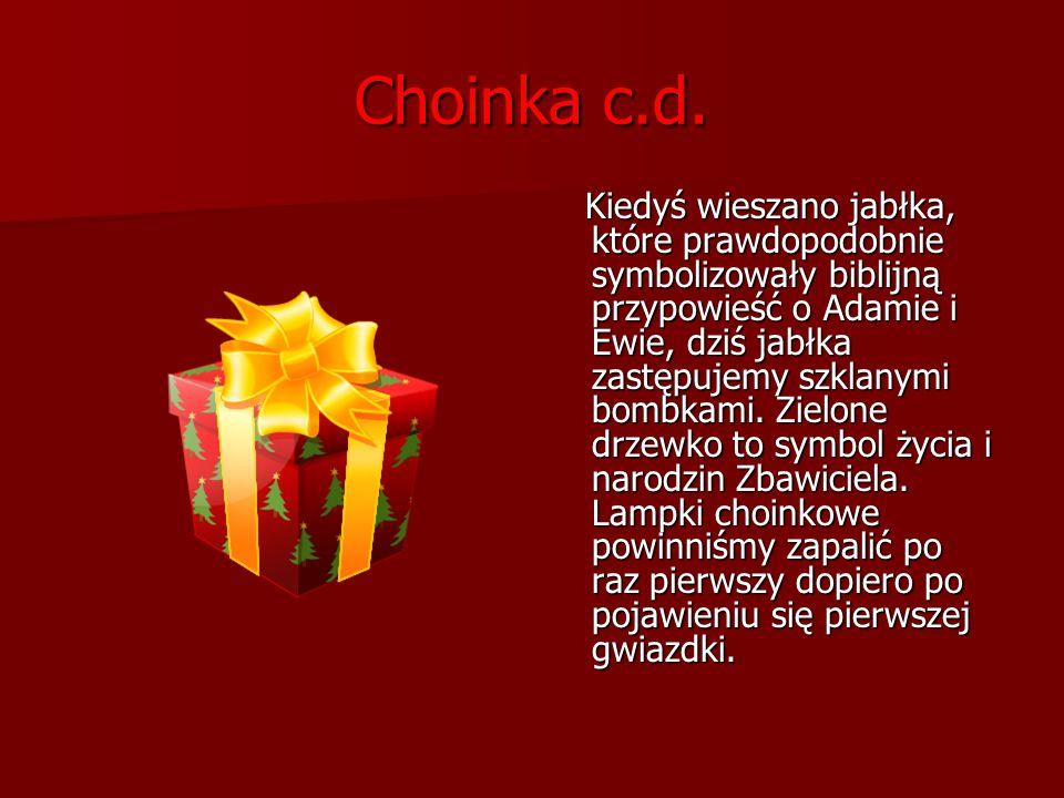 Choinka c.d.Zawieszane na drzewku w wigilię ozdoby i smakołyki nie były dobrane przypadkowo.
