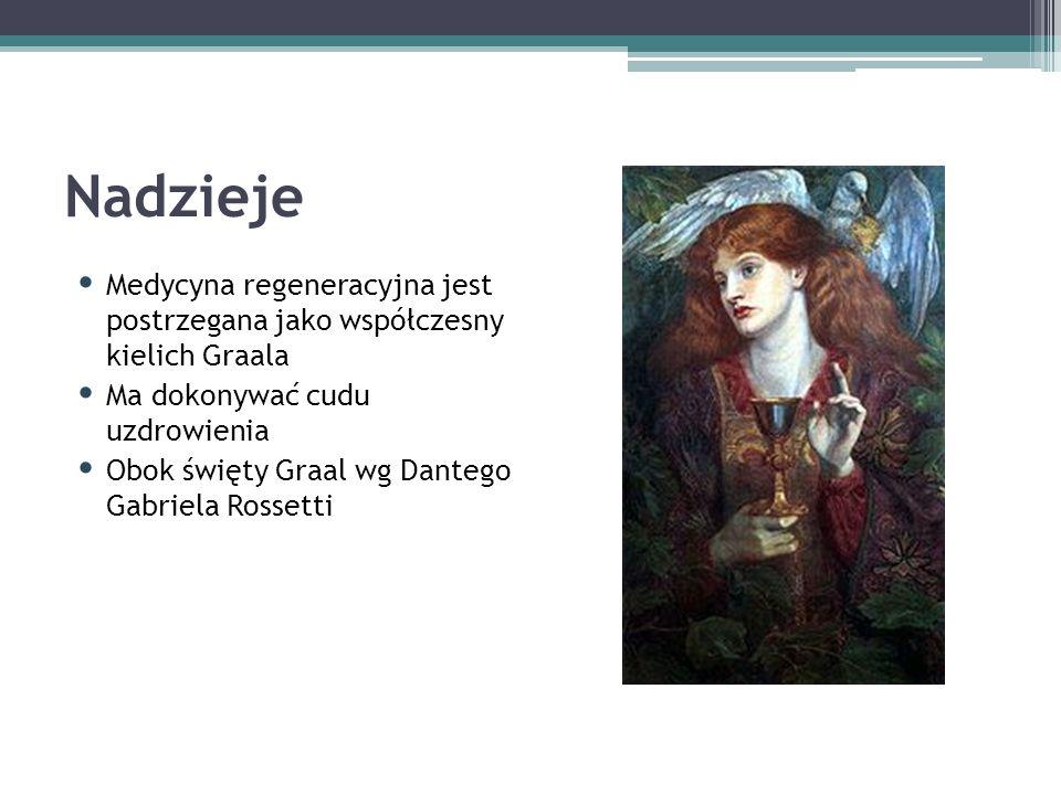 Nadzieje Medycyna regeneracyjna jest postrzegana jako współczesny kielich Graala Ma dokonywać cudu uzdrowienia Obok święty Graal wg Dantego Gabriela Rossetti