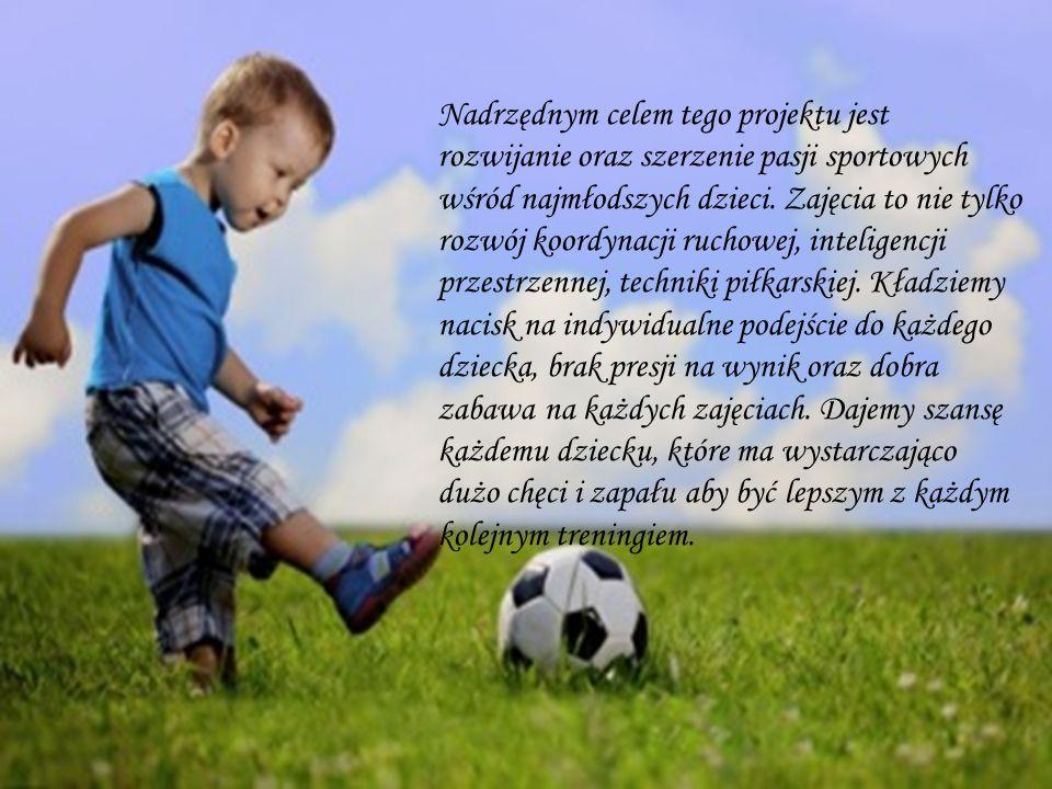 Nadrzędnym celem tego projektu jest rozwijanie oraz szerzenie pasji sportowych wśród najmłodszych dzieci. Zajęcia to nie tylko rozwój koordynacji ruch
