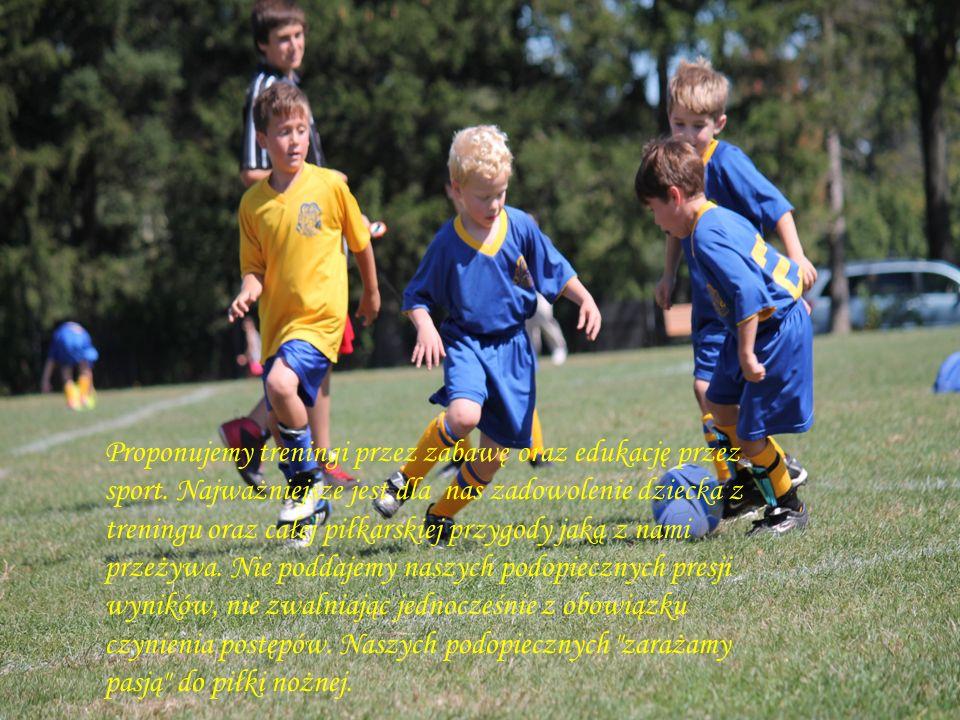 Proponujemy treningi przez zabawę oraz edukację przez sport. Najważniejsze jest dla nas zadowolenie dziecka z treningu oraz całej piłkarskiej przygody