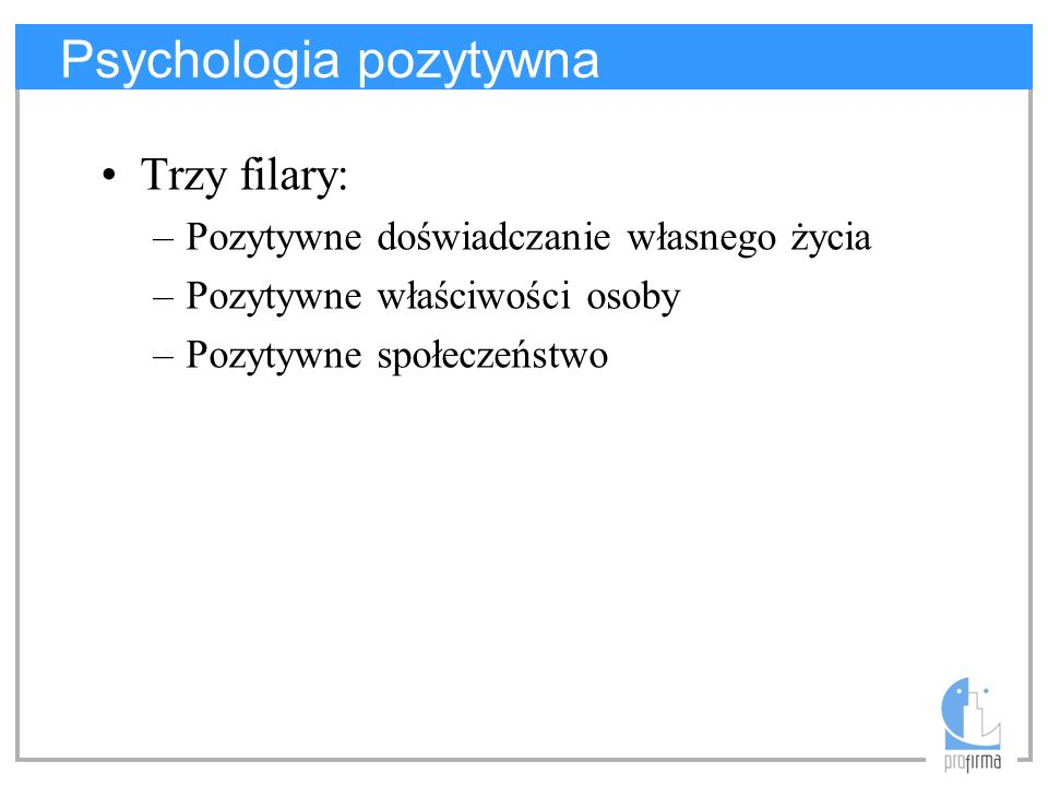 Bibliografia E.Trzebińska, Psychologia pozytywna L.