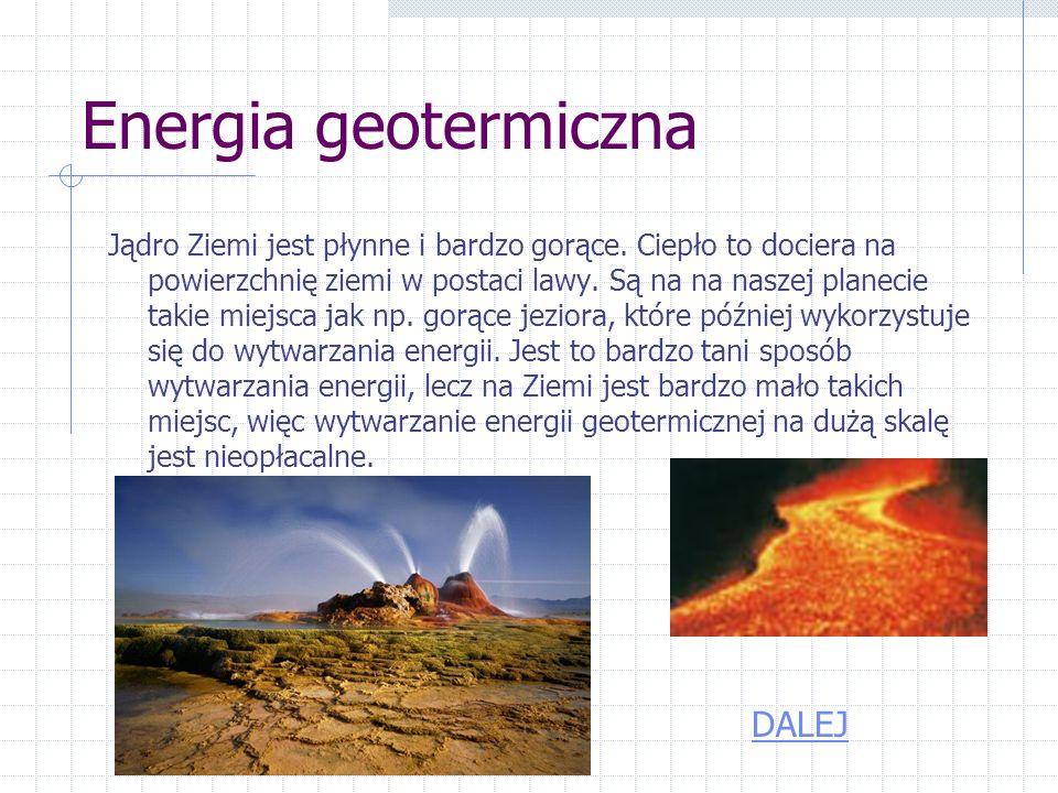 Energia spadku wody ZALETY: WADY: energię można wytwarzać niezależnie od pory dnia i nocy wytwarza stosunkowo dużą ilość energii jest całkowicie odnaw