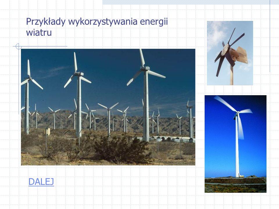 Energia wiatru System pozyskiwania energii z wiatru jest oparty na zjawisku przetwarzania energii kinetycznej w mechaniczną lub elektryczną. Energia m