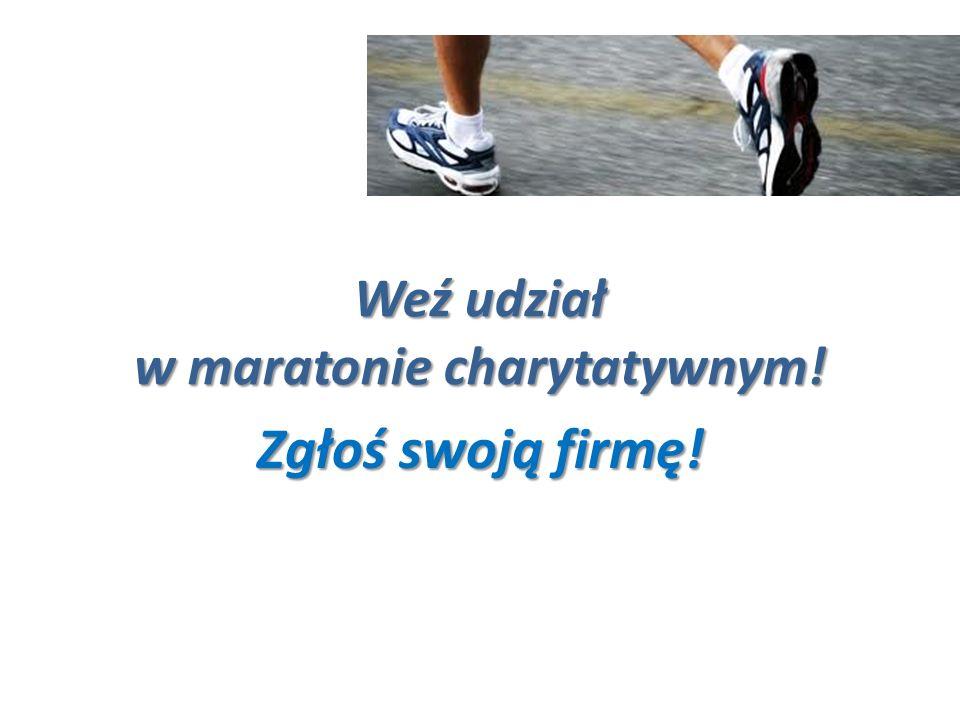 Weź udział w maratonie charytatywnym! Zgłoś swoją firmę!