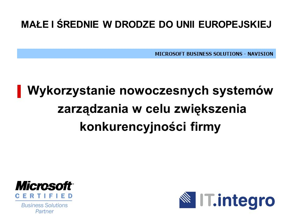 Wykorzystanie nowoczesnych systemów zarządzania w celu zwiększenia konkurencyjności firmy MAŁE I ŚREDNIE W DRODZE DO UNII EUROPEJSKIEJ