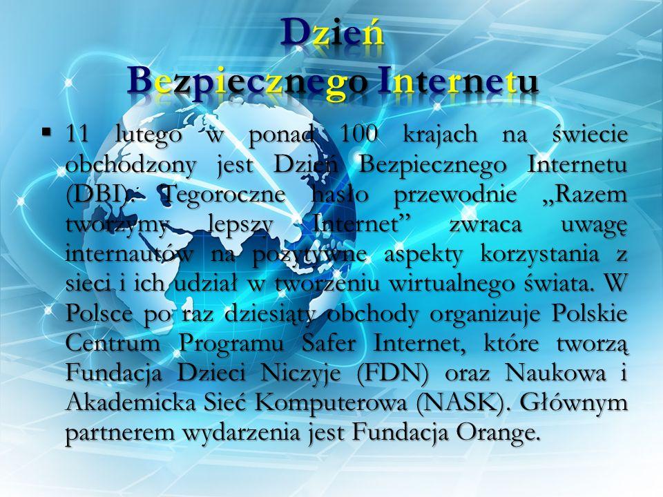 11 lutego w ponad 100 krajach na świecie obchodzony jest Dzień Bezpiecznego Internetu (DBI). Tegoroczne hasło przewodnie Razem tworzymy lepszy Interne