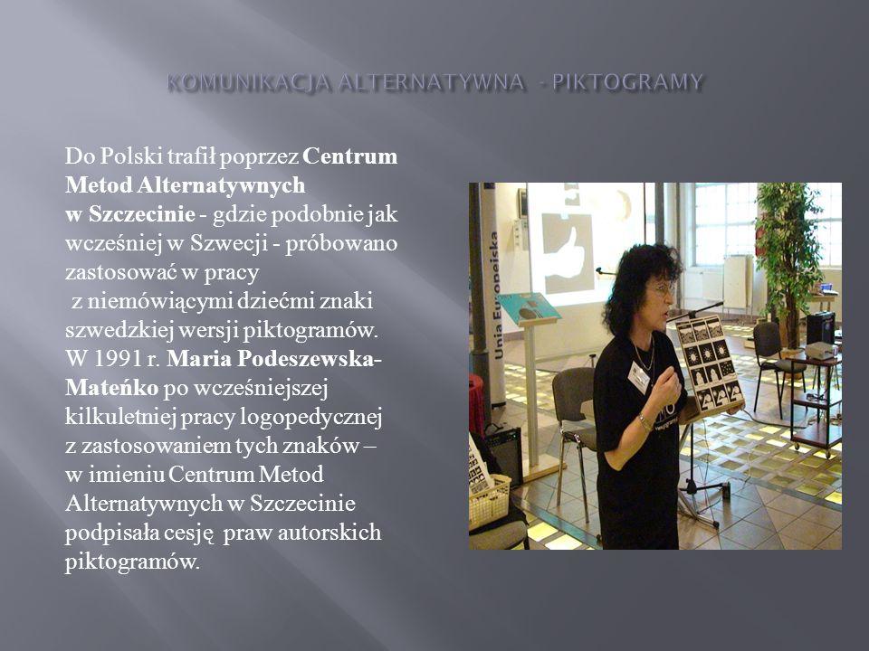 Do Polski trafił poprzez Centrum Metod Alternatywnych w Szczecinie - gdzie podobnie jak wcześniej w Szwecji - próbowano zastosować w pracy z niemówiąc