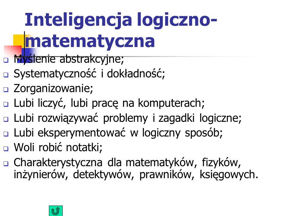Myślenie abstrakcyjne; Systematyczność i dokładność; Zorganizowanie; Lubi liczyć, lubi pracę na komputerach; Lubi rozwiązywać problemy i zagadki logiczne; Lubi eksperymentować w logiczny sposób; Woli robić notatki; Charakterystyczna dla matematyków, fizyków, inżynierów, detektywów, prawników, księgowych.