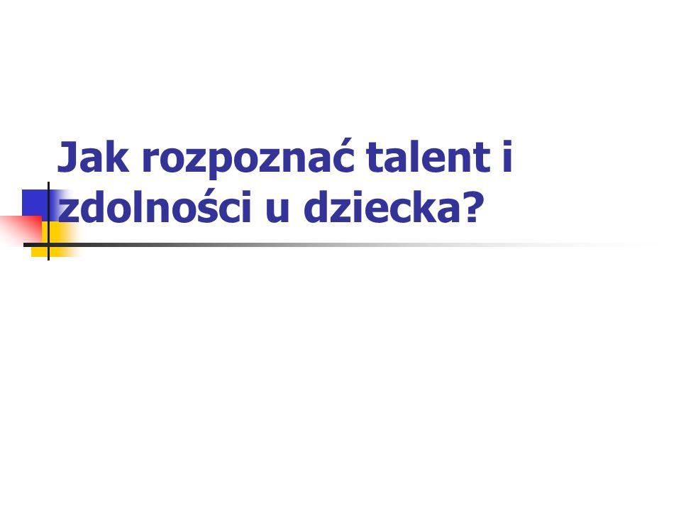 Określanie obszaru talentu Talent artystyczny Talent twórczy Talent aktorski Talent muzyczny Talent matematyczny Talent przywódczy Talent sportowy Talent pisarski Talent naukowy Talent techniczny