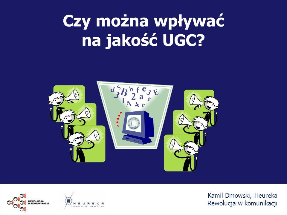 Czy można wpływać na jakość UGC? Kamil Dmowski, Heureka Rewolucja w komunikacji
