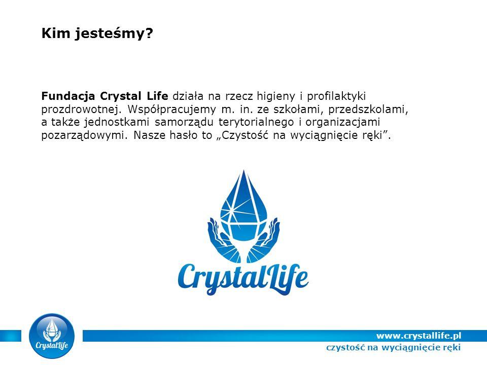 Kim jesteśmy. Fundacja Crystal Life działa na rzecz higieny i profilaktyki prozdrowotnej.