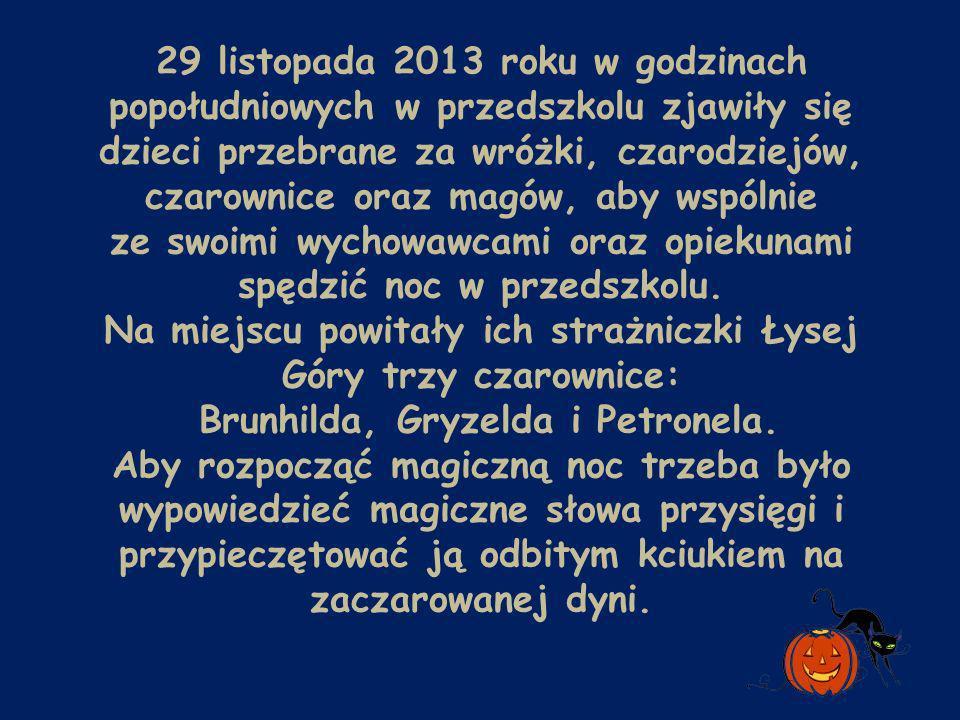 29 listopada 2013 roku w godzinach popołudniowych w przedszkolu zjawiły się dzieci przebrane za wróżki, czarodziejów, czarownice oraz magów, aby wspól