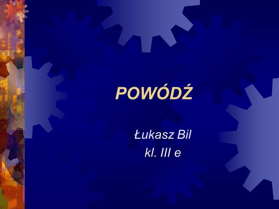 POWÓDŹ Łukasz Bil kl. III e