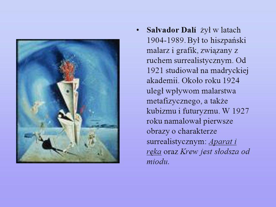 Salvador Dalí żył w latach 1904-1989.