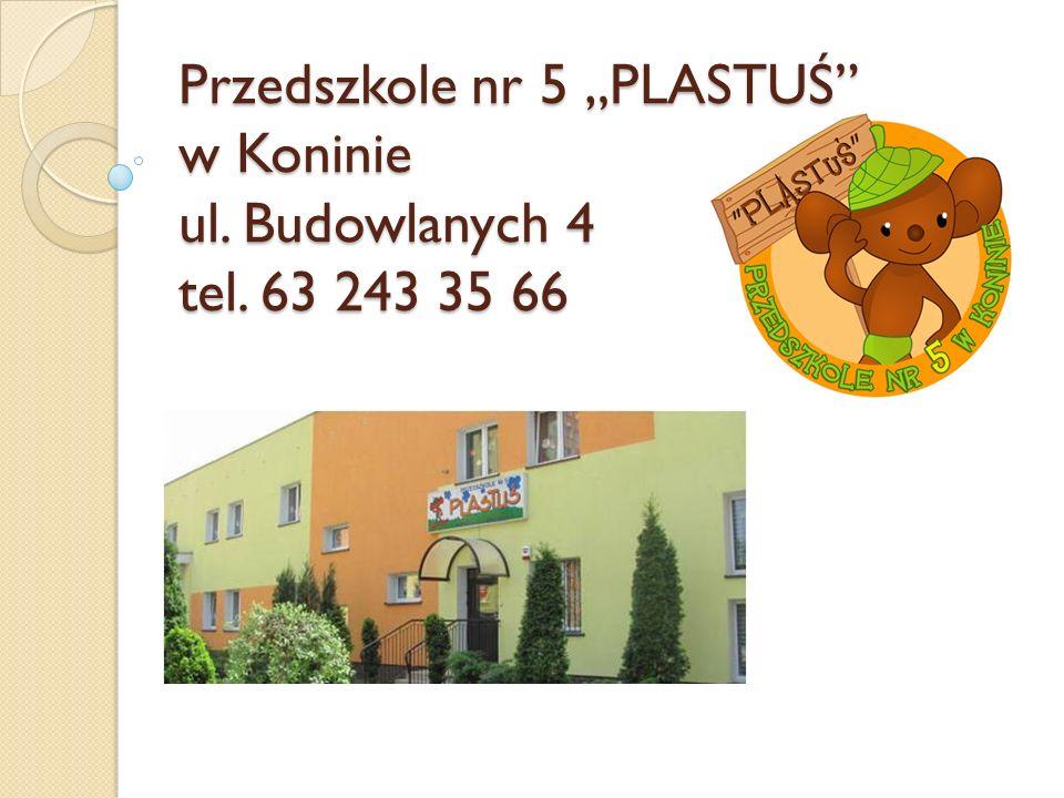 Przedszkole nr 5 PLASTUŚ w Koninie ul. Budowlanych 4 tel. 63 243 35 66