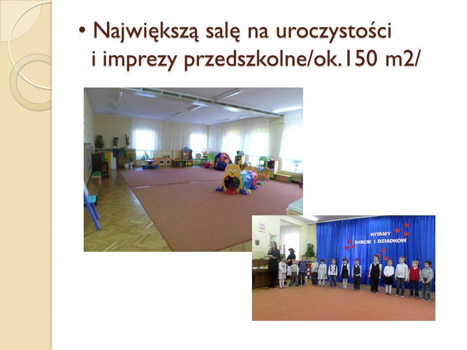 Największą salę na uroczystości i imprezy przedszkolne/ok.150 m2/ Największą salę na uroczystości i imprezy przedszkolne/ok.150 m2/
