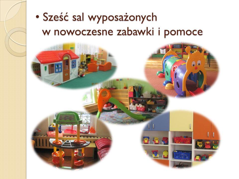 Sześć sal wyposażonych w nowoczesne zabawki i pomoce Sześć sal wyposażonych w nowoczesne zabawki i pomoce