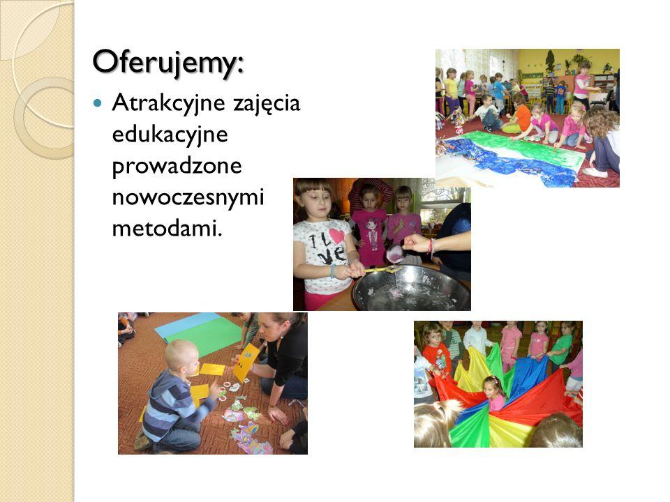 Oferujemy: Atrakcyjne zajęcia edukacyjne prowadzone nowoczesnymi metodami.