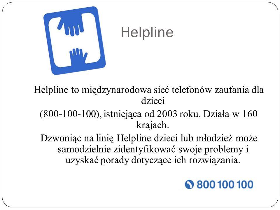Helpline Helpline to międzynarodowa sieć telefonów zaufania dla dzieci (800-100-100), istniejąca od 2003 roku.