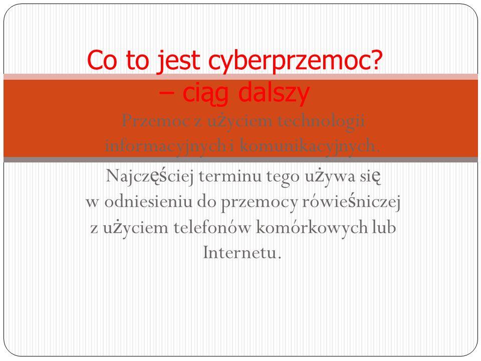 Przemoc z u ż yciem technologii informacyjnych i komunikacyjnych.