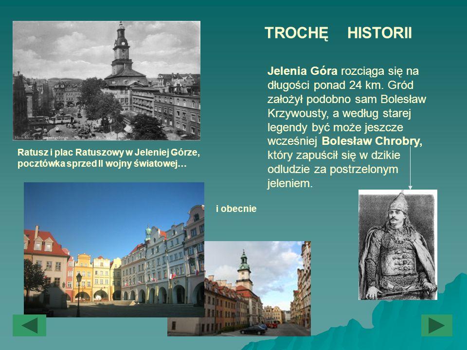 Ratusz i plac Ratuszowy w Jeleniej Górze, pocztówka sprzed II wojny światowej… i obecnie Jelenia Góra rozciąga się na długości ponad 24 km. Gród założ