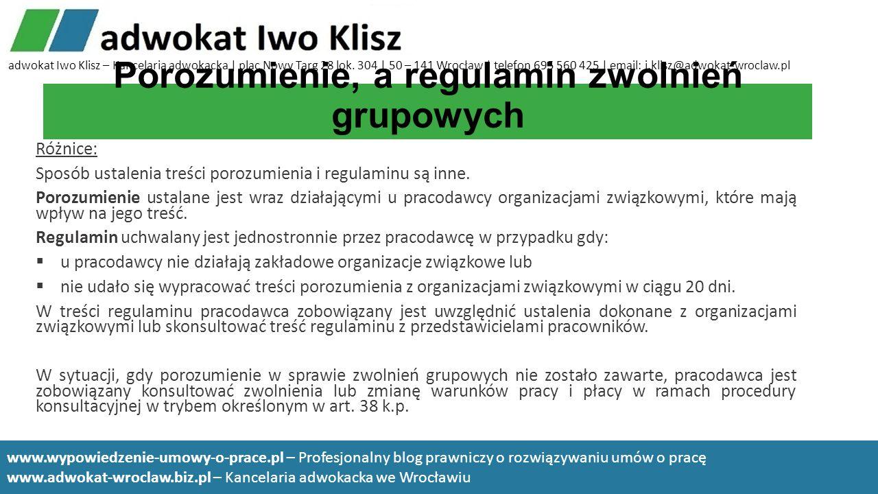 Porozumienie, a regulamin zwolnień grupowych Różnice: Sposób ustalenia treści porozumienia i regulaminu są inne. Porozumienie ustalane jest wraz dział