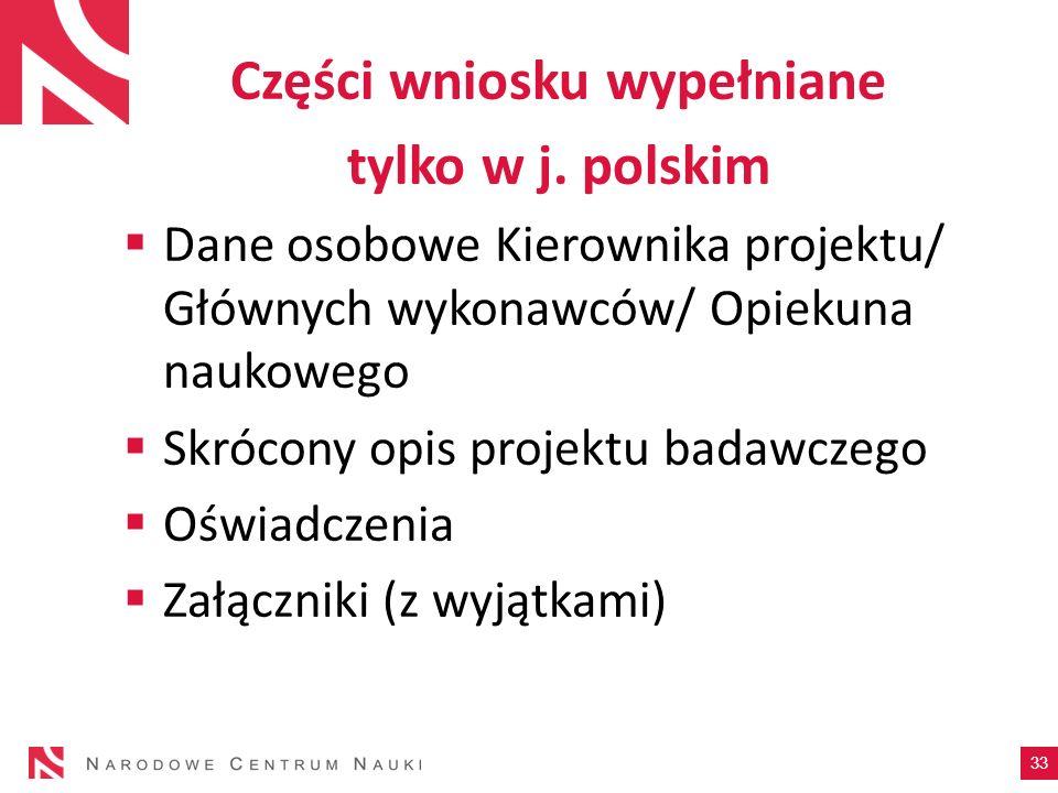 Części wniosku wypełniane tylko w j. polskim Dane osobowe Kierownika projektu/ Głównych wykonawców/ Opiekuna naukowego Skrócony opis projektu badawcze
