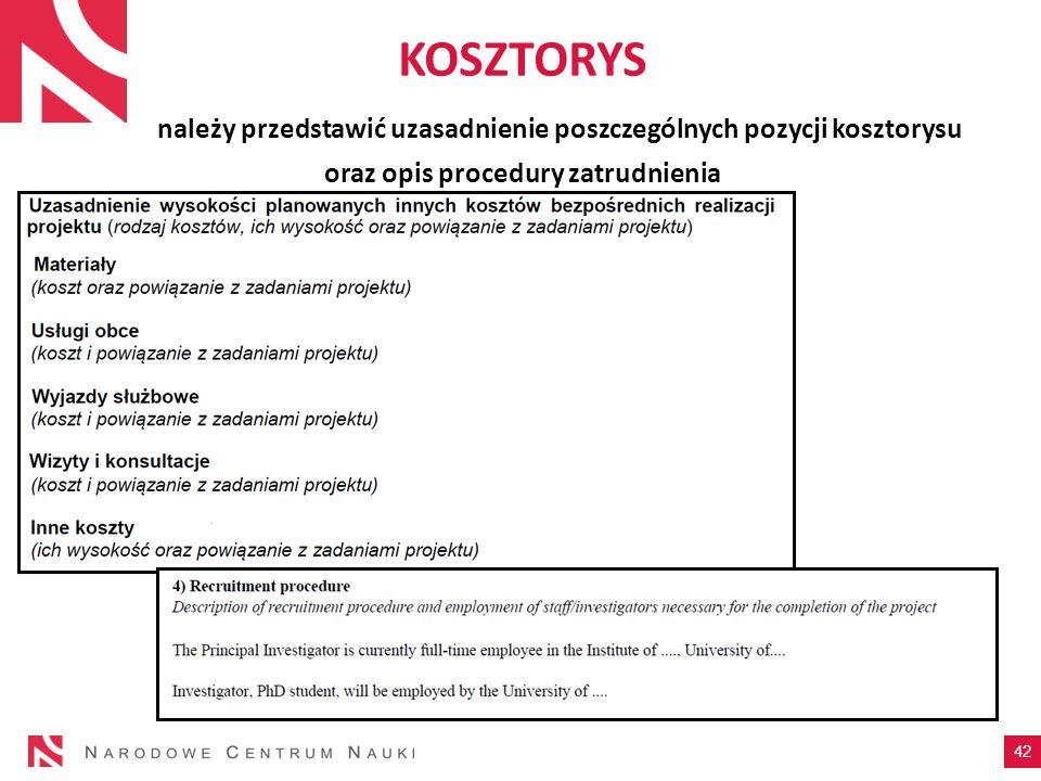 KOSZTORYS należy przedstawić uzasadnienie poszczególnych pozycji kosztorysu oraz opis procedury zatrudnienia 42