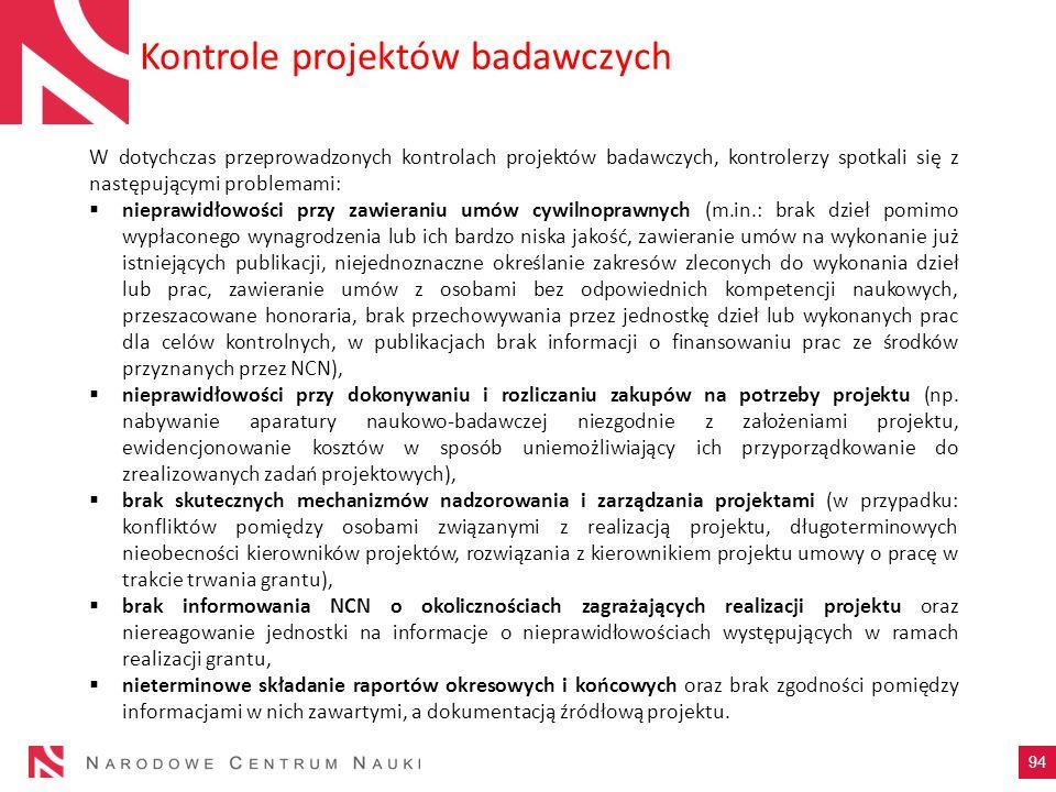 Kontrole projektów badawczych 94 W dotychczas przeprowadzonych kontrolach projektów badawczych, kontrolerzy spotkali się z następującymi problemami: n