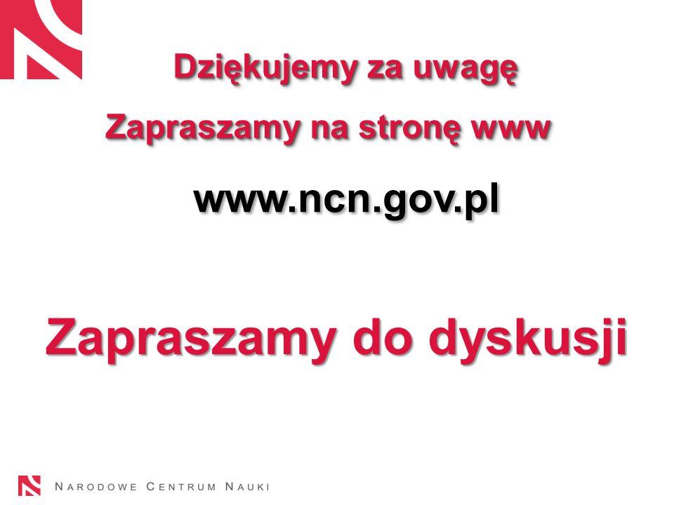 www.ncn.gov.pl Dziękujemy za uwagę Zapraszamy na stronę www Dziękujemy za uwagę Zapraszamy na stronę www Zapraszamy do dyskusji