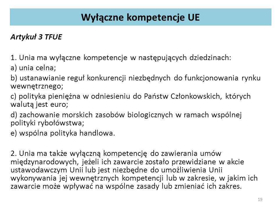 Wyłączne kompetencje UE Artykuł 3 TFUE 1.
