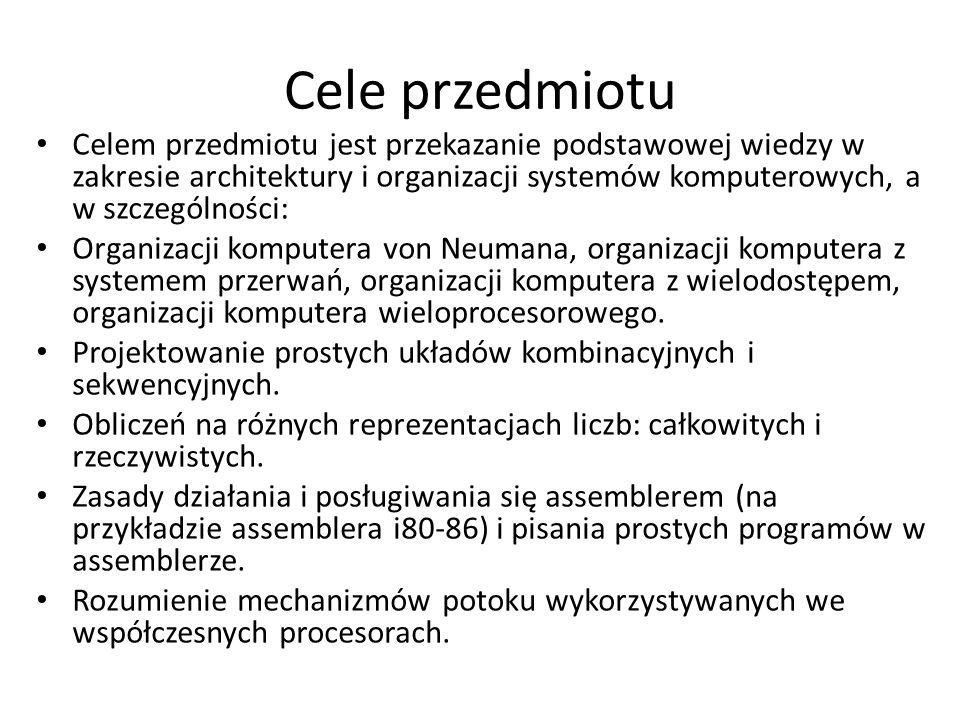 Cele przedmiotu Celem przedmiotu jest przekazanie podstawowej wiedzy w zakresie architektury i organizacji systemów komputerowych, a w szczególności: