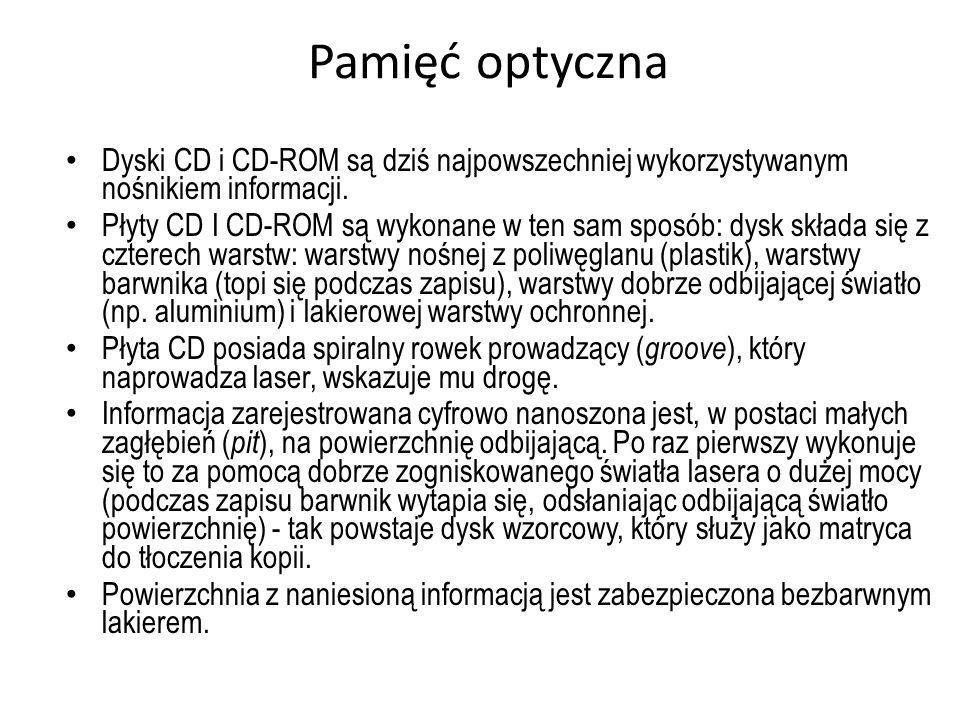Pamięć optyczna Dyski CD i CD-ROM są dziś najpowszechniej wykorzystywanym nośnikiem informacji. Płyty CD I CD-ROM są wykonane w ten sam sposób: dysk s