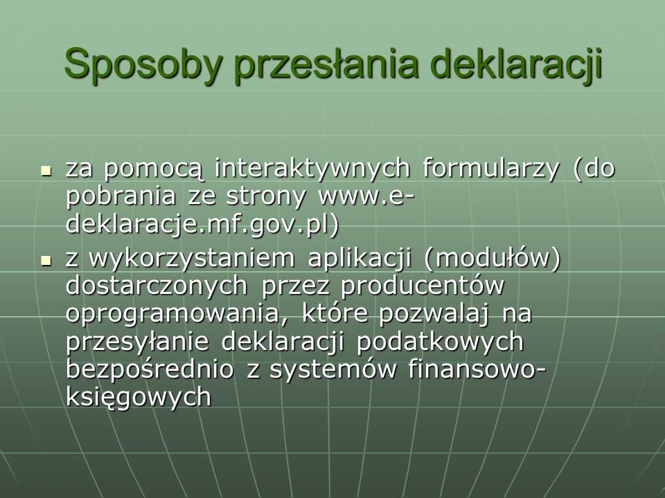 Sposoby przesłania deklaracji za pomocą interaktywnych formularzy (do pobrania ze strony www.e- deklaracje.mf.gov.pl) za pomocą interaktywnych formula